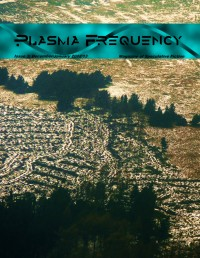 Plasma Frequency Magazine – Issue 3 cover - click to view full size
