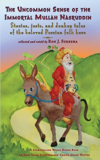 The Uncommon Sense of the Immortal Mullah Nasruddin: Stories, jests, and donkey tales of the beloved Persian folk hero cover - click to view full size
