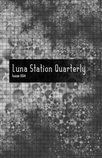 Luna Station Quarterly – Issue 4 cover - click to view full size