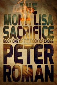 The Mona Lisa Sacrifice: Book One of The Book of Cross cover - click to view full size