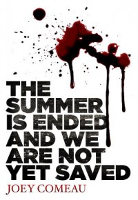 The Summer is Ended and We Are Not Yet Saved cover - click to view full size