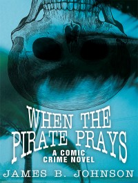 When the Pirate Prays cover - click to view full size
