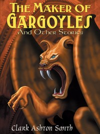 The Maker of Gargoyles and Other Stories cover - click to view full size