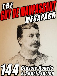 The Guy de Maupassant Megapack cover - click to view full size