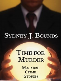 Time for Murder: Macabre Crime Stories cover - click to view full size