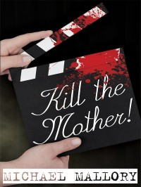 Kill the Mother! cover - click to view full size