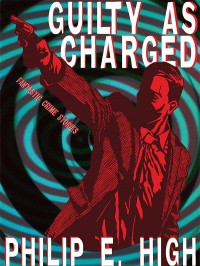 Guilty as Charged: Fantastic Crime Stories cover - click to view full size