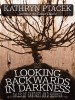 Looking Backward in Darkness