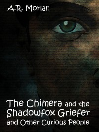 The Chimera and the Shadowfox Griefer and Other Curious People cover - click to view full size