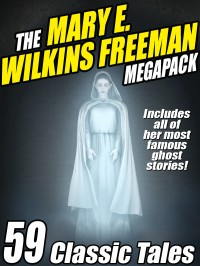 The Mary E. Wilkins Freeman Megapack cover - click to view full size
