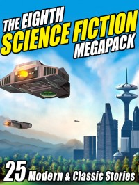 The Eighth Science Fiction Megapack cover - click to view full size