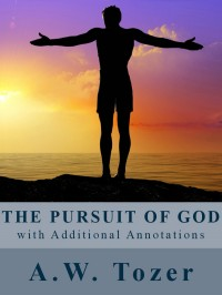The Pursuit of God (with Additional Annotations) cover - click to view full size