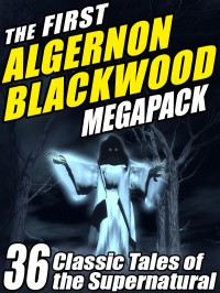 The First Algernon Blackwood Megapack cover - click to view full size