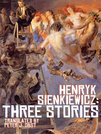 Henryk Sienkiewicz: Three Stories cover - click to view full size