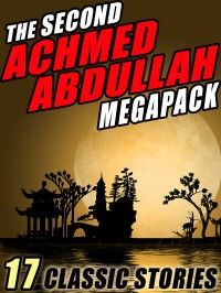 The Second Achmed Abdullah Megapack cover - click to view full size