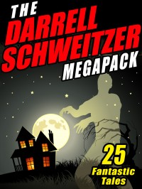 The Darrell Schweitzer Megapack cover - click to view full size