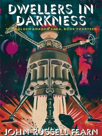 Dwellers in Darkness: The Golden Amazon Saga, Book Fourteen cover - click to view full size