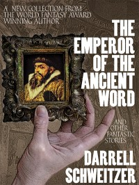 The Emperor of the Ancient Word and Other Fantastic Stories cover - click to view full size