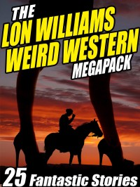 The Lon Williams Weird Western Megapack cover - click to view full size