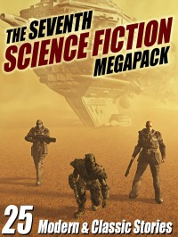 The Seventh Science Fiction Megapack cover - click to view full size
