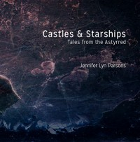 Castles and Starships – Tales from the Astyrred cover - click to view full size