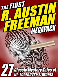 The First R. Austin Freeman Megapack cover - click to view full size
