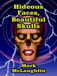 Hideous Faces, Beautiful Skulls cover - click to view full size