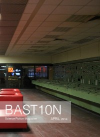 Bastion Science Fiction Magazine – Issue 1 cover - click to view full size
