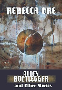 Alien Bootlegger and Other Stories cover - click to view full size