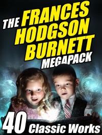 The Frances Hodgson Burnett Megapack cover - click to view full size