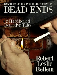 Dan Turner, Hollywood Detective in Dead Ends cover - click to view full size