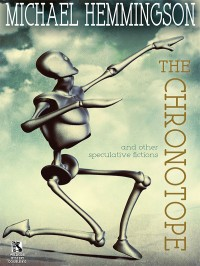 The Chronotope and Other Speculative Fictions cover - click to view full size