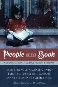 People of the Book: A Decade of Jewish Science Fiction & Fantasy cover - click to view full size