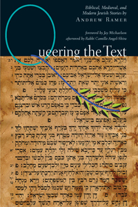 Queering the Text: Biblical, Medieval, and Modern Jewish Stories cover - click to view full size