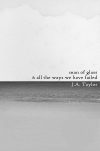 A Man of Glass and All the Ways We Have Failed cover - click to view full size