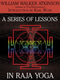 A Series of Lessons in Raja Yoga cover - click to view full size