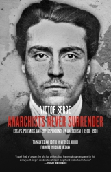 Anarchists Never Surrender: Essays, Polemics, and Correspondence on Anarchism, 1908–1938 cover - click to view full size