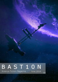 Bastion Science Fiction Magazine – Issue 3, June 2014 cover - click to view full size