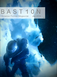 Bastion Science Fiction Magazine – Issue 4, July 2014 cover - click to view full size