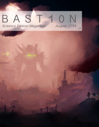 Bastion Science Fiction Magazine – Issue 5, August 2014 cover - click to view full size