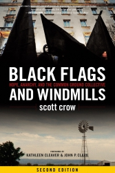 Black Flags and Windmills, 2nd ed.: Hope, Anarchy, and the Common Ground Collective cover - click to view full size