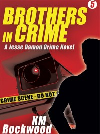 Brothers in Crime: Jesse Damon Crime Novel #5 cover - click to view full size