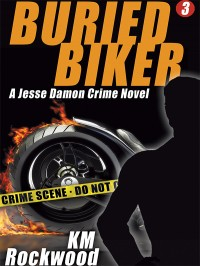 Buried Biker: Jesse Damon Crime Novel, #3 cover - click to view full size