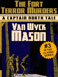 Captain Hugh North 03: The Fort Terror Murders cover - click to view full size