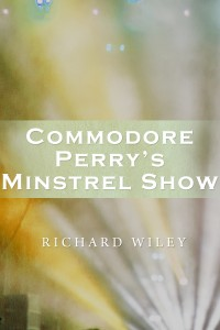 Commodore Perry's Minstrel Show cover - click to view full size