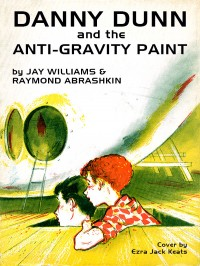 Danny Dunn and the Anti-Gravity Paint cover - click to view full size