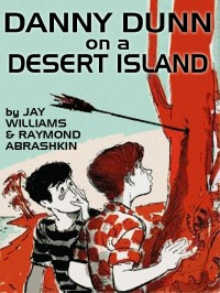 Danny Dunn on a Desert Island cover - click to view full size