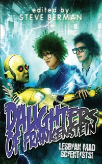 Daughters of Frankenstein: Lesbian Mad Scientists cover - click to view full size