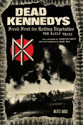 Dead Kennedys: Fresh Fruit for Rotting Vegetables, The Early Years cover - click to view full size