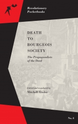Death to Bourgeois Society: The Propagandists of the Deed cover - click to view full size